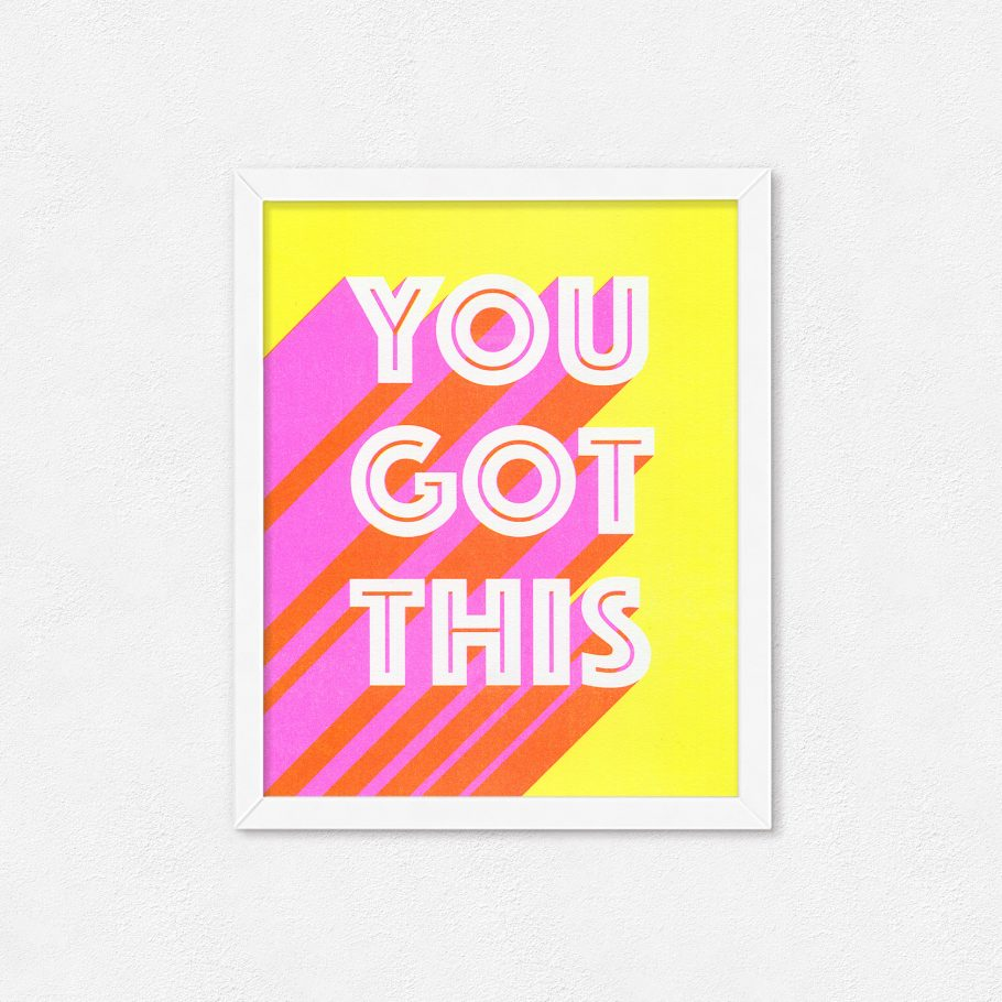 """You Got This"" Fluoraescent Pink and Yellow Risograph Print"
